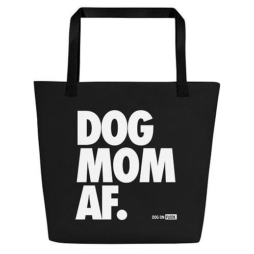 Dog Mom AF: Tote