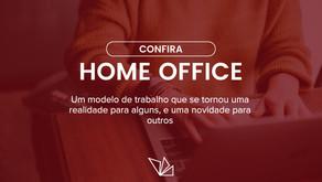 Realidade para alguns, novidade para outros: Home Office.