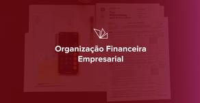 Organização financeira no cotidiano empresarial