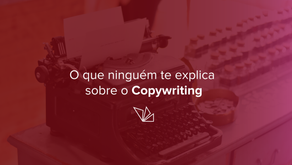 O que ninguém te explica sobre o Copywriting