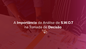 A importância da análise de s.w.o.t. na tomada de decisões