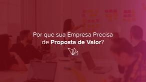 Por que sua Empresa Precisa de Proposta de Valor?