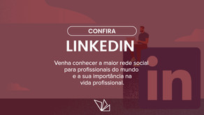 A importância do LinkedIn na vida profissional.