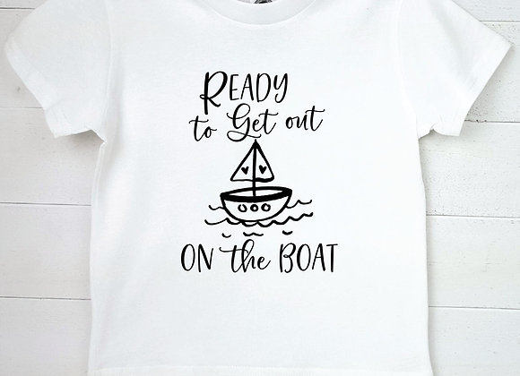Kids Organic Cotton TShirt - Ready to Get out on the Boat