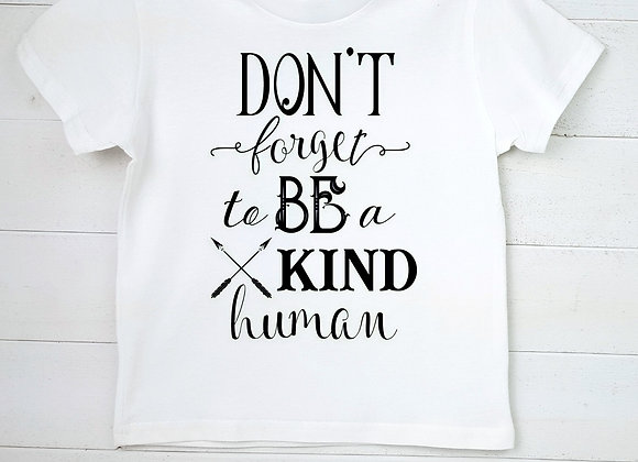 Kids' Organic Cotton TShirt - Don't Forget to Be a Kind Human