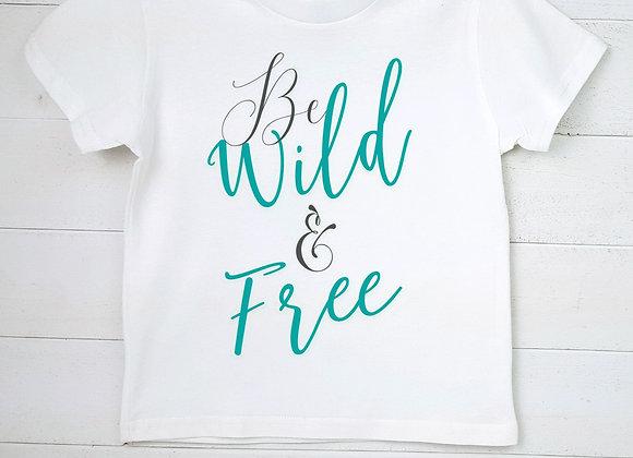 Kids' Organic Cotton TShirt - Be Wild & Free