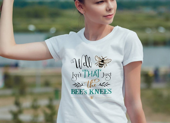 Women's Organic Cotton TShirt -Isn't That Just the Bee's Knees