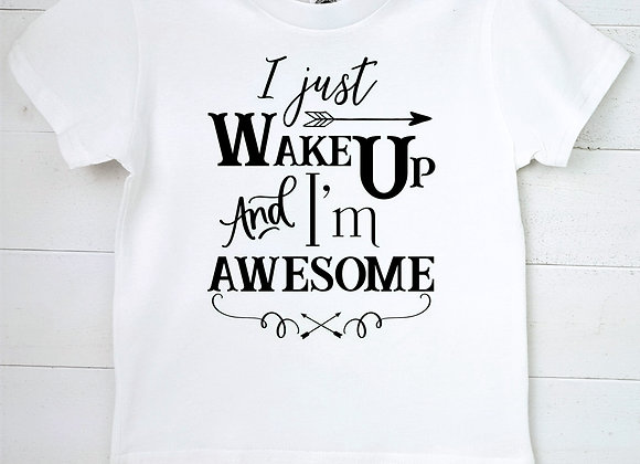 Kids Organic Cotton TShirt - I Just Wake Up and I'm Awesome