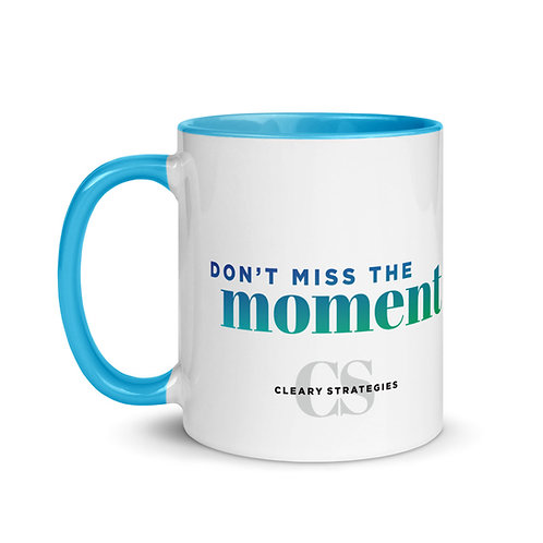 Don't Miss the Moment Mug