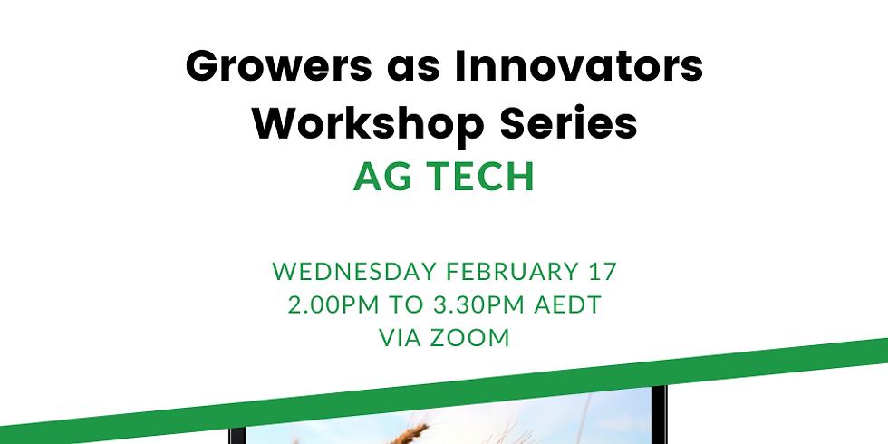 Growers as Innovators Workshop Series- Ag Tech