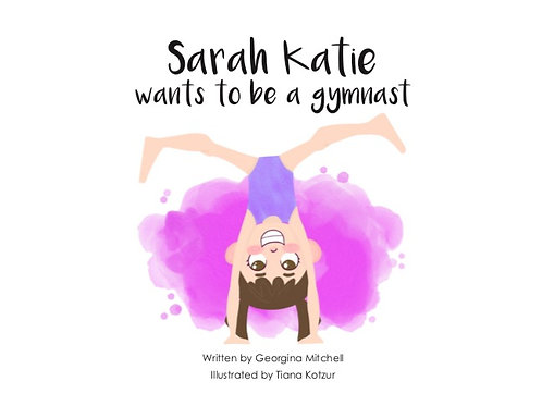 Sarah Katie wants to be a gymnast