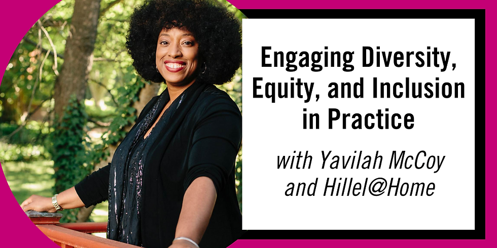 Hillel @ Home: Engaging Diversity, Equity, and Inclusion in Practice Series