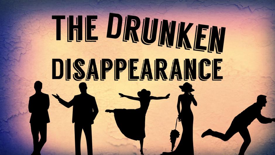 The Drunken Disappearance