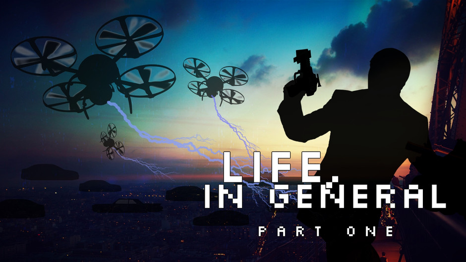 Life, in General - Part One