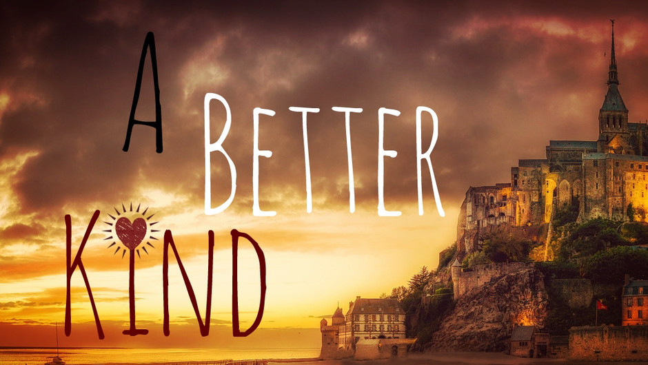 A Better Kind