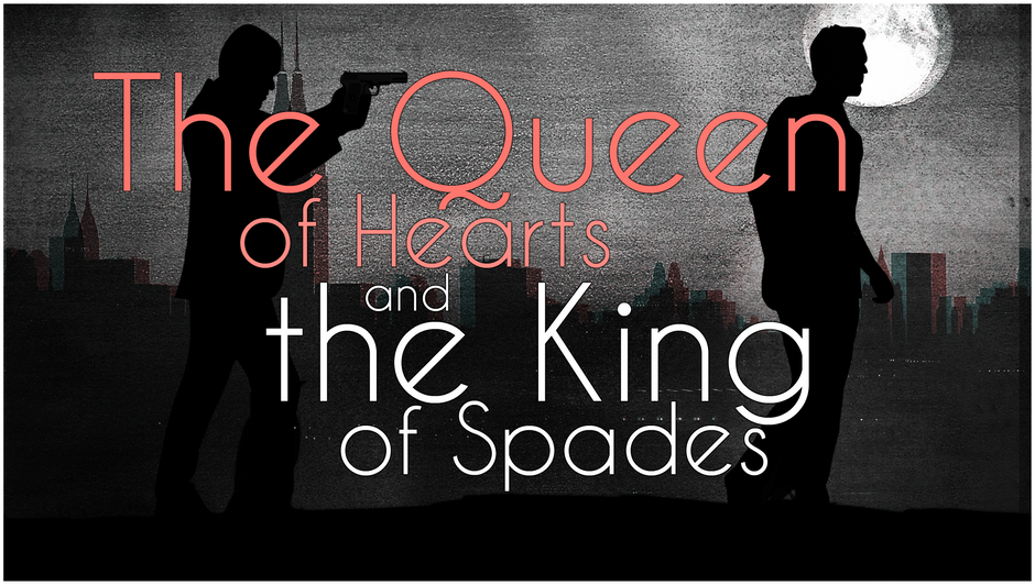 The Queen of Hearts and the King of Spades