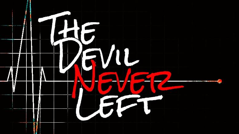 The Devil Never Left