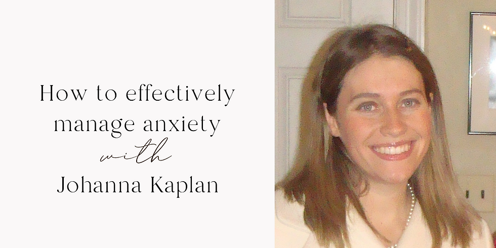 How to effectively manage anxiety with Johanna Kaplan