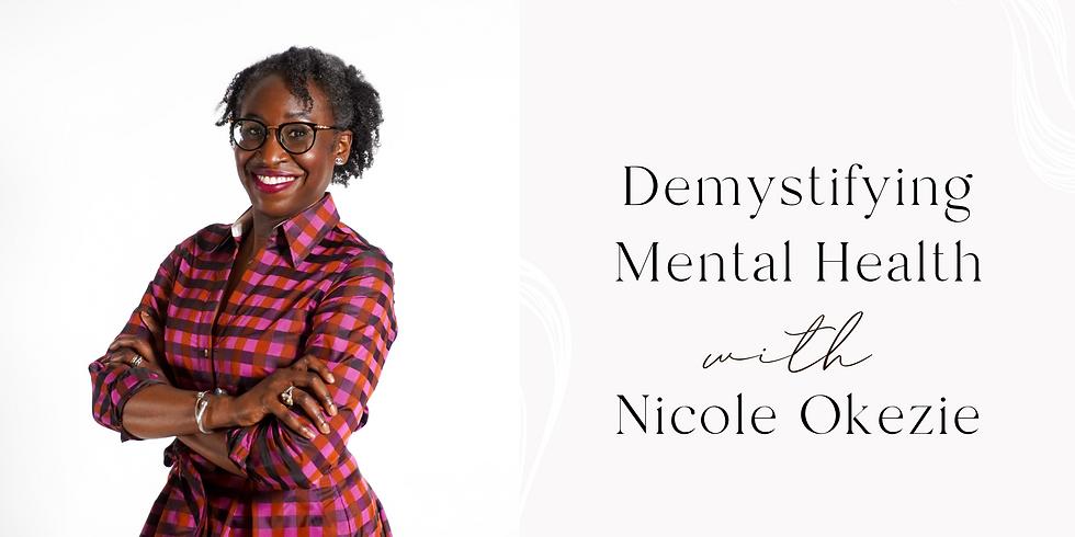 Demystifying Mental Health with Nicole Okezie
