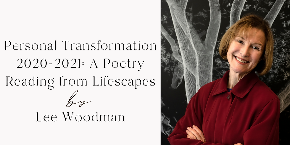 Personal Transformation 2020-2021: A Poetry Reading from Lifescapes by Lee Woodman
