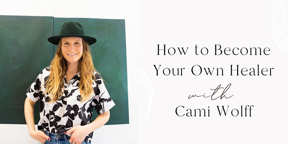 How to Become Your Own Healer with Cami Wolff