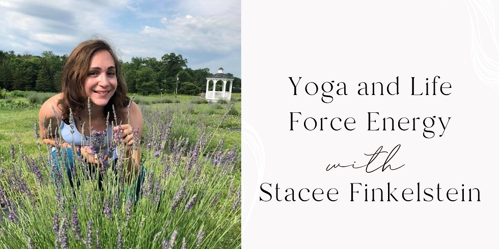 Yoga and Life Force Energy with Stacee Finkelstein