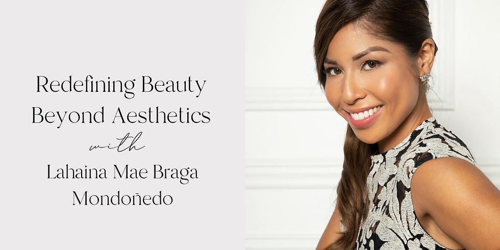 Redefining Beauty Beyond Aesthetics with Lahaina Mae Braga Mondoñedo