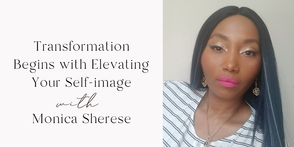 Transformation begins with elevating your self-image with Monica Sherese