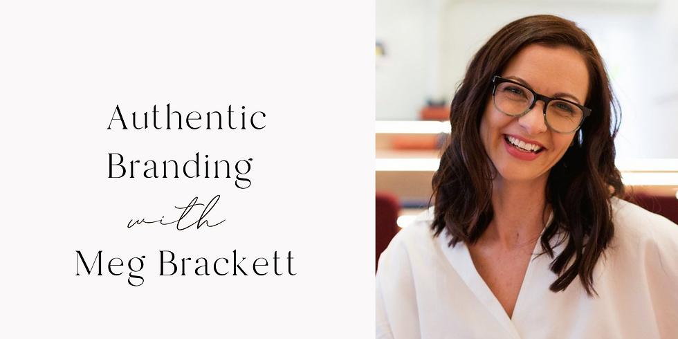 Authentic Branding with Meg Brackett