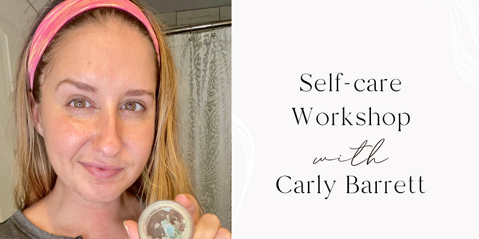 Self-care Workshop with Carly Barrett
