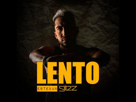 """ESTEBAN GLEZ presenta """"LENTO"""""""