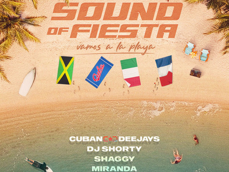 "CUBAN DEEJAYS, DJ SHORTY, MIRANDA FT SHAGGY presentan ""Sound of Fiesta"" (Vamos a la Playa)"