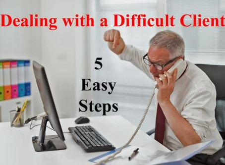 Five Steps for Dealing with a difficult client.