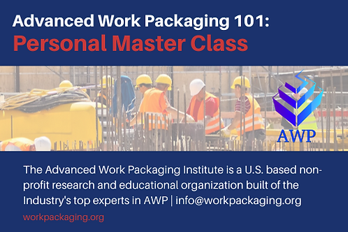 Advanced Work Packaging 101: Personal Master Class