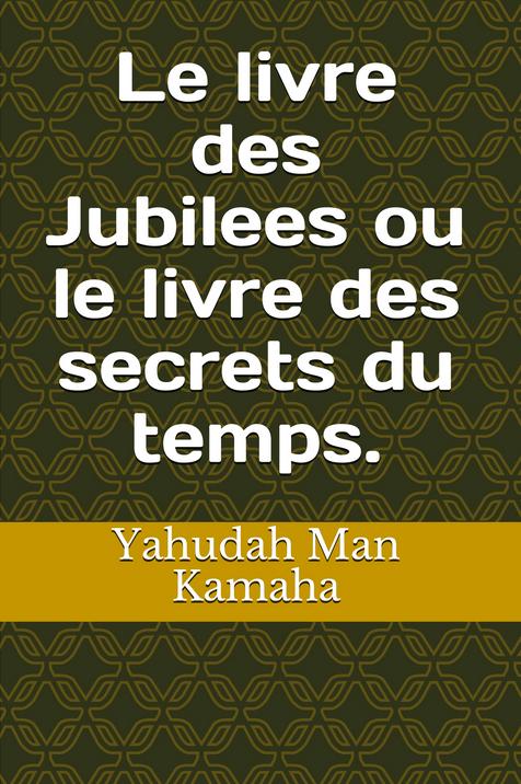 Le livre des Jubilees ou le livre des secrets du temps.