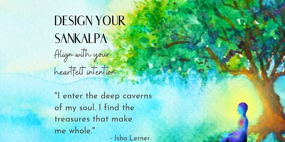 Design Your Sankalpa: Align With Your Heartfelt Intention