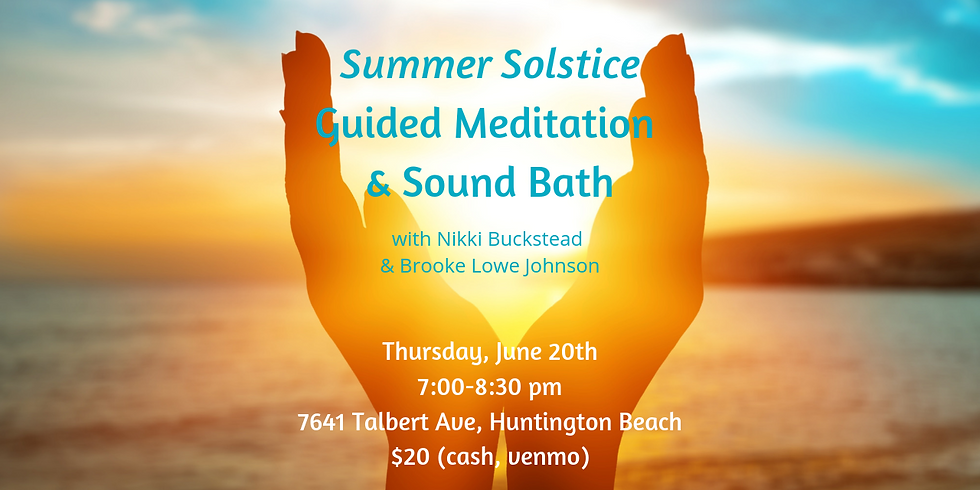 Summer Solstice Guided Meditation and Sound Bath