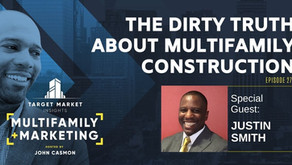 Multifamily+Marketing: The Dirty Truth about Multifamily Construction with Justin Smith