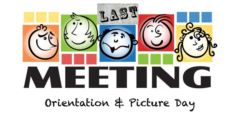 Meeting, Last Orientation & Picture Day