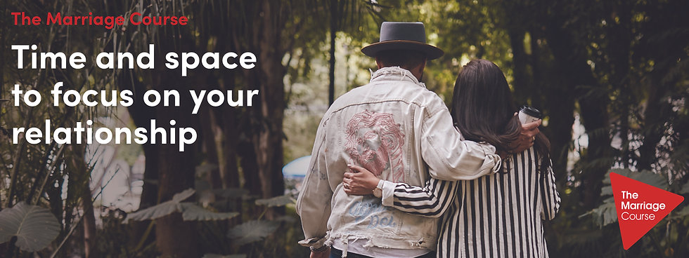 The Marriage Course. Time and space to focus on your relationship.