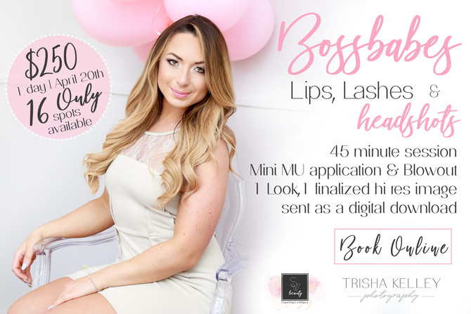 Calling all BOSS BABES! Lips, Lashes & Headshots