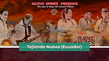 NATIVE SPIRITS PRESENTS TEJIENDO NUBES.p