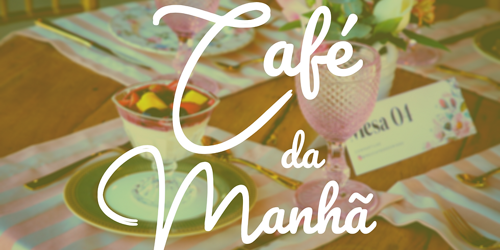 [ESGOTADO] Café da Manhã 2ª Edição - 2020