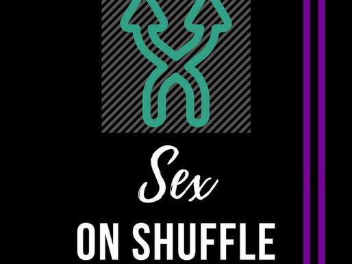 Sex on Shuffle #20: Update on Shuffle