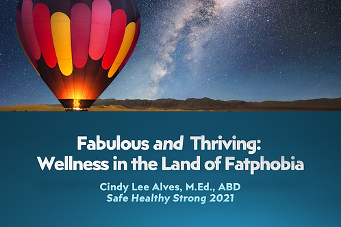 Fabulous and Thriving: Wellness in the Land of Fatphobia