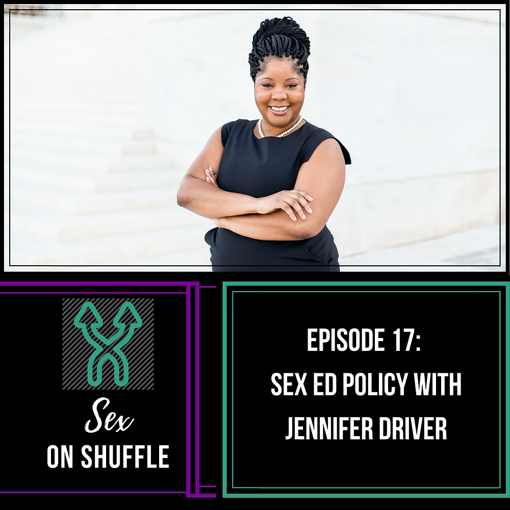 "Photo of Jennifer Driver along with Sex on Shuffle's logo. Text underneath photo saying, ""Episode 17: Sex Ed Policy with Jennifer Driver"""