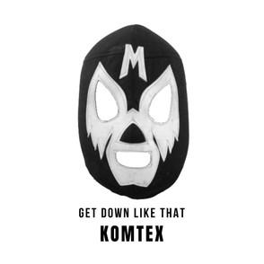Komtex - Get down like that (Cover Art).jpg