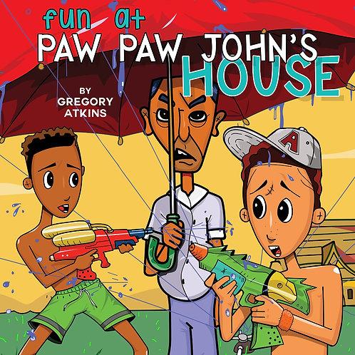 FUN AT PAW PAW JOHN'S HOUSE