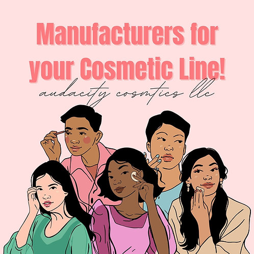 Manufacturers for your Cosmetics Line!
