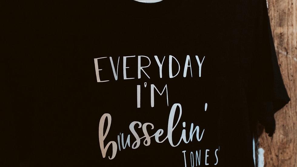 Everyday I'm Brusselin' Tee